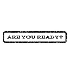 Are you ready question watermark stamp vector