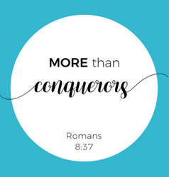 Biblical phrase from romans 837 more than vector
