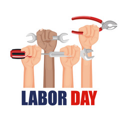 labor day hands with fists raised tools vector image