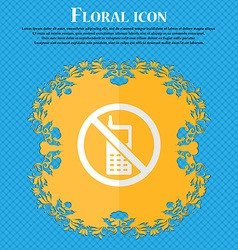 Mobile phone is prohibited Floral flat design on a vector