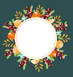 Beautiful round frame with berries and oranges ve vector