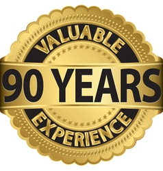 Valuable 90 years of experience golden label with vector