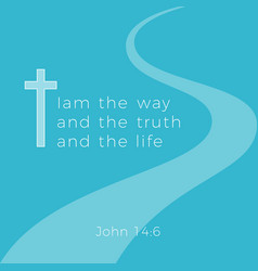 Biblical phrase from john gospel i am the way and vector