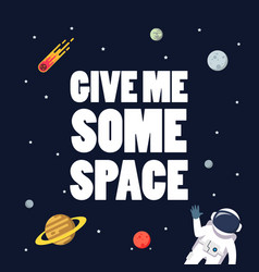Give me some space slogan with space background vector