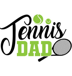 Tennis dad isolated on white background vector