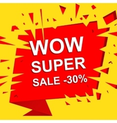 Big sale poster with WOW SUPER SALE MINUS 30 vector image
