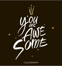 You are awesome Brush calligraphy Handwritten vector image