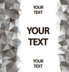 Gray polygons background with place for your text vector image vector image