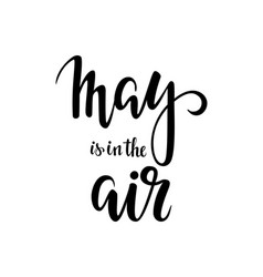 may is in the air hand drawn calligraphy and vector image vector image