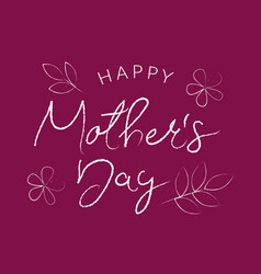 happy mothers day greeting card calligraphic vector image