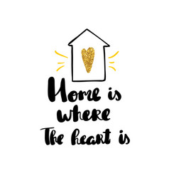 Home is where the heart is lettering hand drawn vector