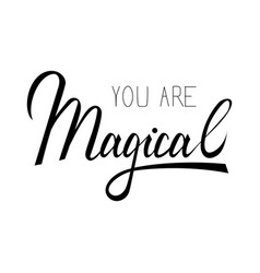 you are magical vector image