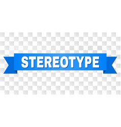 Blue ribbon with stereotype text vector