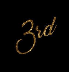 Golden glitter of isolated hand writing word third vector