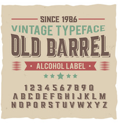 Vintage label typeface named old barrel vector