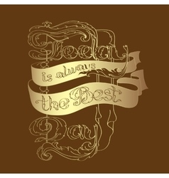 Hand lettering Today is always the best day vector image vector image