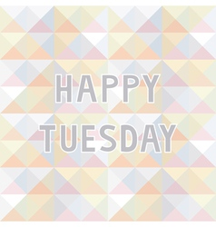 Happy Tuesday background2 vector image