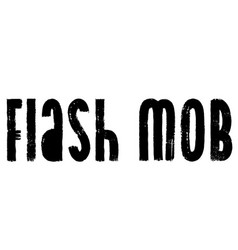 Flash mob stamp typ vector