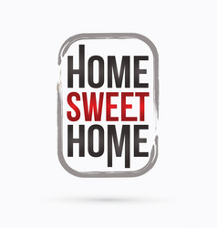 Home sweet home sign vector