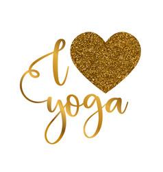 I love yoga concept golden inscription typography vector