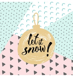 Christmas calligraphy Let it snow Hand drawn vector image