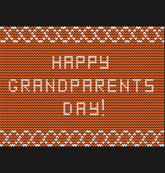 happy grandparents day white knitted fabric vector image