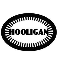 Hooligan stamp on white vector