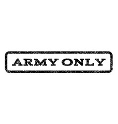 Army only watermark stamp vector
