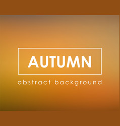 orange autumn fall universal blur background vector image