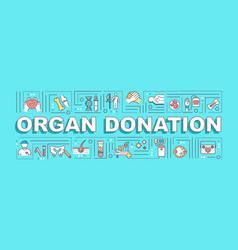 organ donation word concepts banner vector image