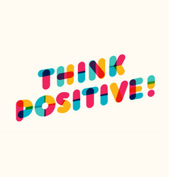 Think positive motivational poster vector