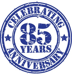 Celebrating 85 years anniversary grunge rubber sta vector image