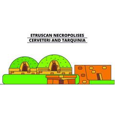 etruscan necropolises - cerveteri and tarquinia vector image