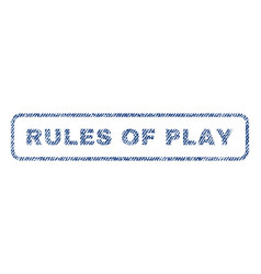Rules of play textile stamp vector