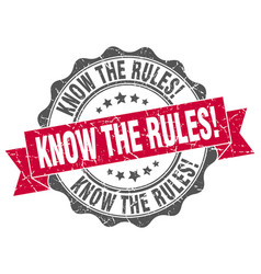 know the rules stamp sign seal vector image