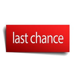 Last chance red square isolated paper sign on vector