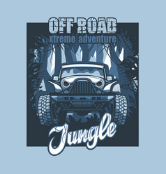 Off road extreme adventure jungle suv poster vector