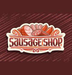 Signage for sausage shop vector