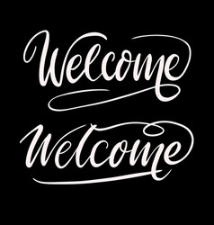 welcome hand written typography vector image