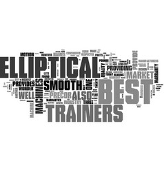 who makes the best elliptical trainers text word vector image vector image