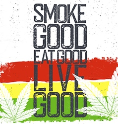 Marijuana quote Rastafarian flag grunge background vector