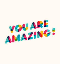 you are amazing motivational poster vector image