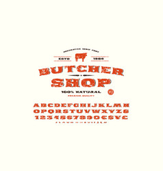 Decorative serif font and butcher shop label vector