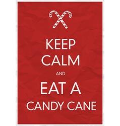 keep calm an eat a candy cane vector image vector image