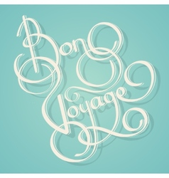 Calligraphy bon voyage text vector