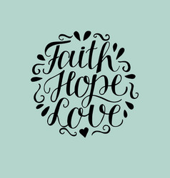 Hand lettering with bible verse faith hope and vector