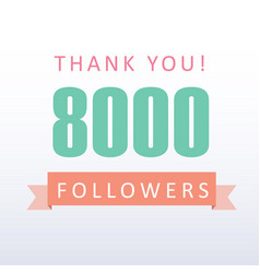 8000 followers thank you number with banner vector