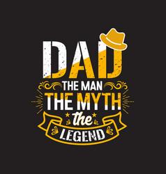 Dad man myth legend vector