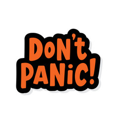 do not panic text speak bubble with words dont vector image