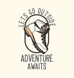 Logo design lets go outside adventure awaits vector